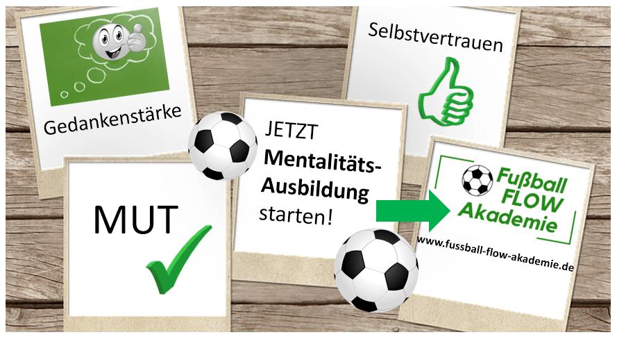 Selbstvertrauen, Mut im Fussball, Selbstvertrauen im Fussball, Mentalität, Mentalitäts-Ausbildung, Fußball Flow Akademie, Fußball Flow, Flow